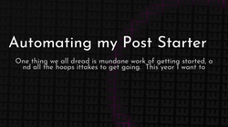 article cover for   Automating my Post Starter