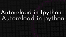 article cover for   Autoreload in Ipython