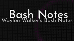 article cover for   📝 Bash Notes