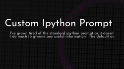 article cover for   Custom Ipython Prompt