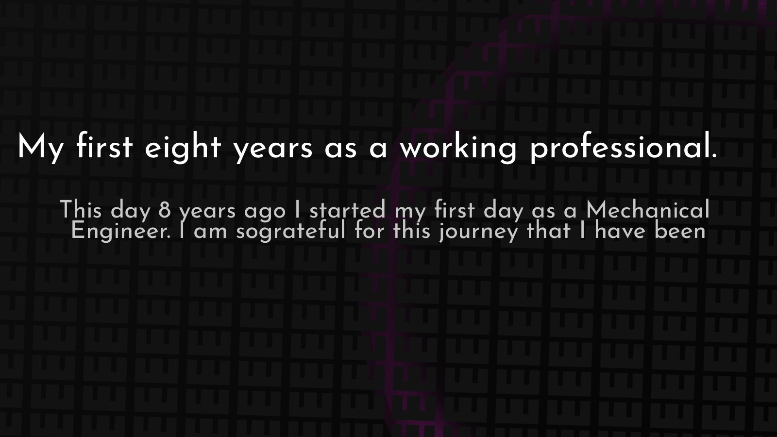 My first eight years as a working professional article