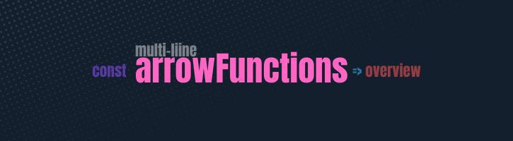 Multiline arrow functions