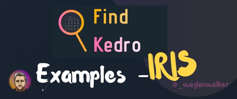 Find Kedro Iris example