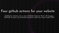 article cover for   Four github actions for your website