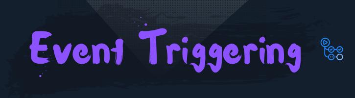 Event Triggering