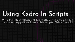 article cover for   Using Kedro In Scripts