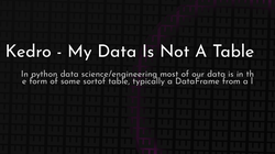 article cover for   Kedro - My Data Is Not A Table