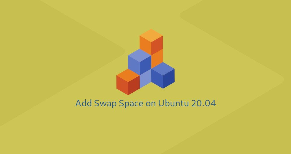 How to Add Swap Space on Ubuntu 20.04