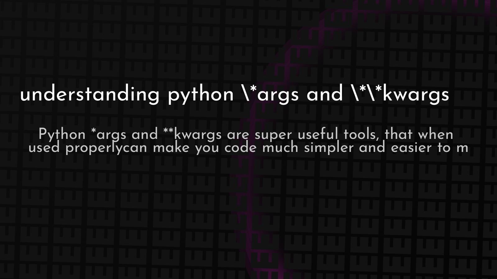 python args and kwargs